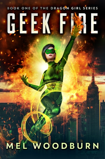 Geek Fire ebook by Mel Woodburn