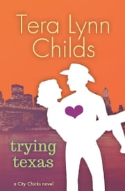 Trying Texas ebook by Tera Lynn Childs