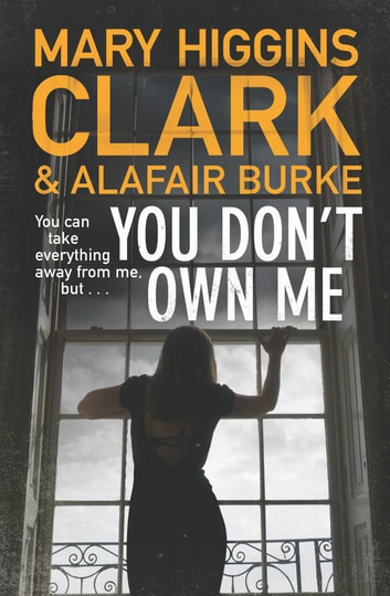 You Don't Own Me ebook by Mary Higgins Clark,Alafair Burke