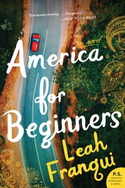 America for Beginners - A Novel ebook by Leah Franqui