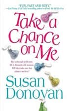 Take a Chance on Me ebook by Susan Donovan