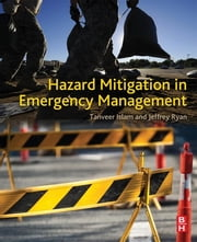 Hazard Mitigation in Emergency Management ebook by Tanveer Islam,Jeffrey Ryan