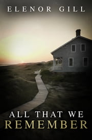 All That We Remember ebook by Elenor Gill