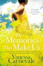 The Memories That Make Us ebook by Vanessa Carnevale