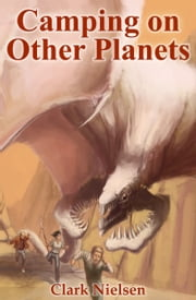 Camping on Other Planets ebook by Clark Nielsen