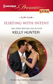 Flirting With Intent ebook by Kelly Hunter