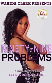 Ninety-Nine Problems ebook by Gloria Dotson-Lewis