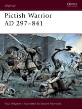 Pictish Warrior AD 297-841 ebook by Paul Wagner