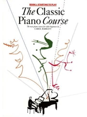 The Classic Piano Course: Book 1 ebook by Carol Barratt