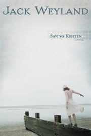Saving Kristen ebook by Jack Weyland