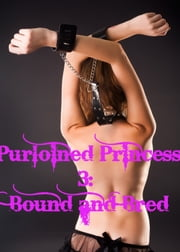 Purloined Princess 3: Bound and Bred eBook by Dana Bowman