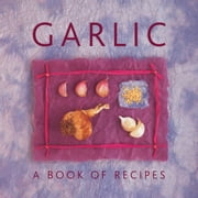 Garlic - A Book of Recipes ebook by Helen Sudell