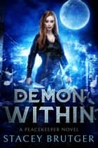 Demon Within ebook by Stacey Brutger