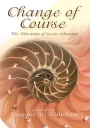 Change of Course - The Education of Jessie Adamson ebook by Margaret M. Blanchard
