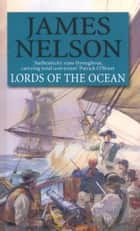 Lords Of The Ocean ebook by James Nelson