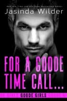 For a Goode Time Call ebook by Jasinda Wilder