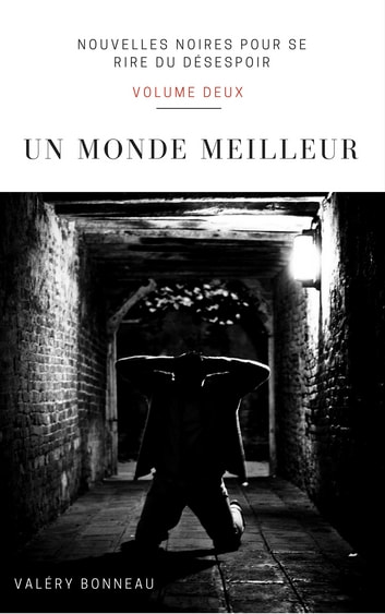 Un monde meilleur ebook by Valéry Bonneau