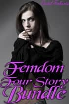 Femdom Four Story Bundle ebook by Cindel Sabante