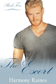 The Escort - The Escort Series, #2 ebook by Harmony Raines