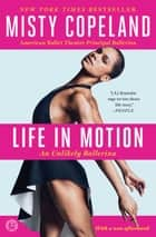Life in Motion ebook by Misty Copeland