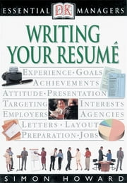 DK Essential Managers: Writing Your Resume ebook by Robert Heller, Simon Howard