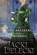 The Code Breakers Series - Holiday Romances ebook by Jacki Delecki
