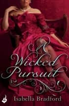 A Wicked Pursuit: Breconridge Brothers Book 1 ebook by Isabella Bradford