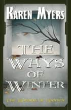 The Ways of Winter - A Virginian in Elfland ebook by Karen Myers