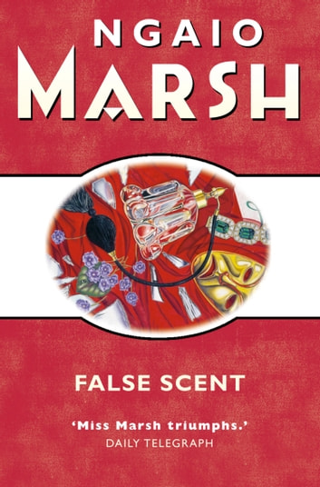 False Scent (The Ngaio Marsh Collection) ebook by Ngaio Marsh