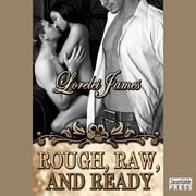 Rough, Raw and Ready - Rough Riders, Book 5 livre audio by Lorelei James