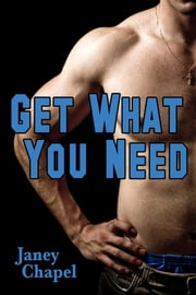 Get What You Need ebook by Janey Chapel