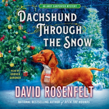 Dachshund Through the Snow - An Andy Carpenter Mystery audiobook by David Rosenfelt
