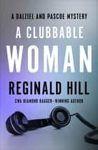 A Clubbable Woman ebook by Reginald Hill
