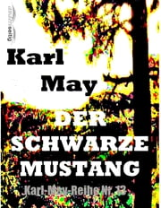 Der schwarze Mustang - Karl-May-Reihe Nr. 13 ebook by Karl May