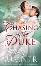 Chasing the Duke - Twelve Days, #7 ebook by tracy sumner