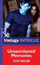 Unsanctioned Memories (Mills & Boon Intrigue) (The Taylor Clan, Book 5) ebook by Julie Miller