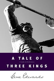A Tale of Three Kings ebook by Gene Edwards