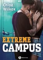 Extreme Campus ebook by Chloe Wilkox