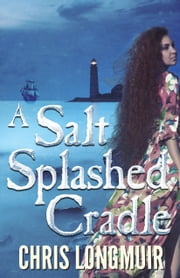 A Salt Splashed Cradle ebook by Chris Longmuir