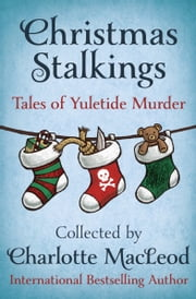 Christmas Stalkings - Tales of Yuletide Murder ebook by Evelyn E. Smith, Bill Crider, Charlotte MacLeod,...