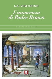 L'innocenza di Padre Brown Ebook di Gilbert Keith Chesterton, Gian Dàuli
