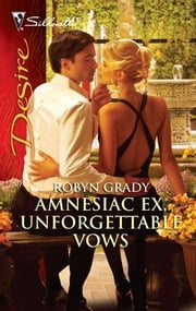 Amnesiac Ex, Unforgettable Vows ebook by Robyn Grady