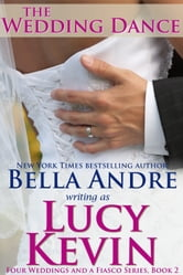 The Wedding Dance (Four Weddings and a Fiasco, Book 2) ebook by Lucy Kevin,Bella Andre