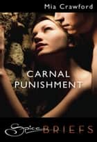 Carnal Punishment (Mills & Boon Spice Briefs) ebook by Mia Crawford