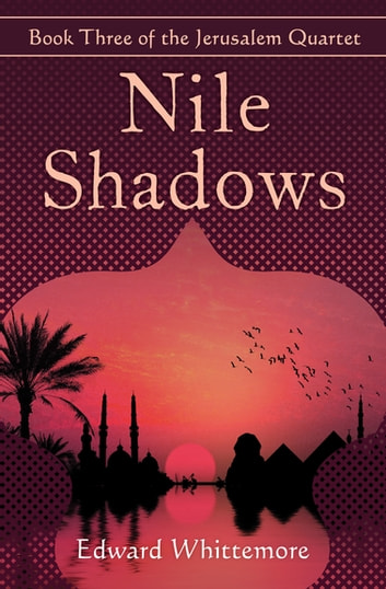Nile Shadows ebook by Edward Whittemore