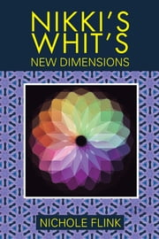 Nikki's Whit's - NEW DIMENTIONS ebook by NICHOLE FLINK