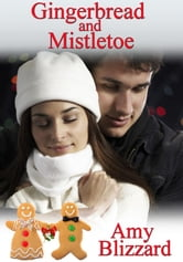 Gingerbread and Mistletoe ebook by Amy Blizzard