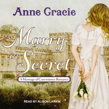 Marry in Secret audiobook by Anne Gracie