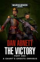The Victory: Part One ebook by Dan Abnett