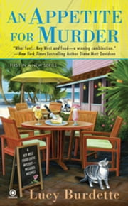 An Appetite For Murder - A Key West Food Critic Mystery ebook by Lucy Burdette
